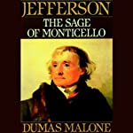 Thomas Jefferson and His Time, Volume 6: The Sage of Monticello | Dumas Malone