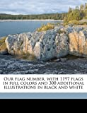 Our flag number, with 1197 flags in full colors and 300 additional illustrations in black and white