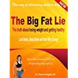 The Big Fat Lie. The Truth About Losing Weight and Getting Healthy ~ Dr. Daron Stegall