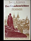 Der Gnadenrichter: Roman (German Edition) (3455030416) by Klima, Ivan