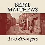 Two Strangers | Beryl Matthews