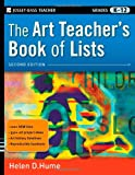 Helen D. Hume The Art Teacher's Book of Lists: Grades K-12 (J-B Ed: Book of Lists)