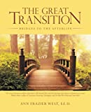 The Great Transition: Bridges to the Afterlife