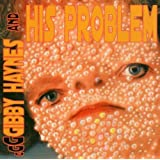Gibby Haynes & His Problem