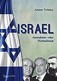 Israel - Die Besonderheit Israels führt zu einer Doppelmoral