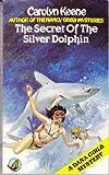 Secret of the Silver Dolphin (Dana girls mystery)