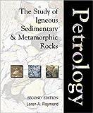 Petrology: The Study of Igneous, Sedimentary and Metamorphic Rocks