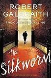 Robert Galbraith The Silkworm (Cormoran Strike Novel)