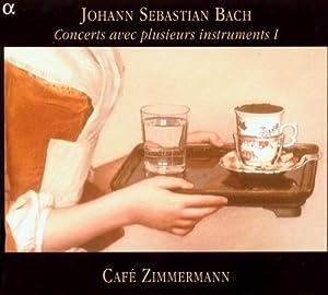 Bach : Concerts avec plusieurs instruments, Volume 1