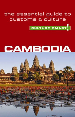 Cambodia - Culture Smart!: the essential guide to customs & culture