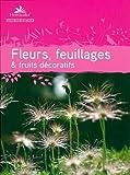 Fleurs, feuillages & fruits décoratifs