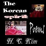 The Korean Spirit: Poems | H.C. Kim