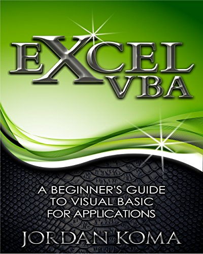 Excel VBA: A Beginner's Guide to Visual Basic for