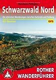 Schwarzwald - Nord und Mitte: Die schönsten Wanderungen zwischen Karlsruhe und Freiburg. 50 Touren. Mit GPS-Daten (Rother Wanderführer)