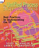 The Unified Process Inception Phase: Best Practices for Implementing the UP (1929629109) by W. Ambler, Scott