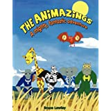 The Animazings: A Mighty, Fantastic Adventure!by Bruce James Lawley