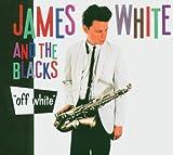 echange, troc James White & The Blacks - Off White