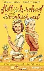 Höllisch scharf und himmlisch süß: Eine kulinarische Verführung -  -