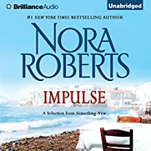 Impulse: A Selection from Something New (       UNABRIDGED) by Nora Roberts Narrated by Kate Rudd