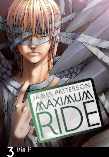 NaRae Lee  James Patterson - Maximum Ride: The Manga, Vol. 3