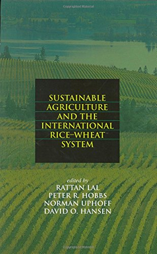 Sustainable Agriculture and the International Rice-Wheat System (Books in Soils, Plants, and the Environment)