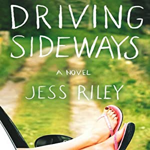 Driving Sideways: A Novel | [Jess Riley]