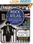 Rock Atlas: 700 Great Music Locations...