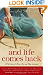 And Life Comes Back: A Wife's Story o...