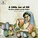 A Little Jar of Oil: The Story of Elisha and the Widow (God Loves Me) (God Loves Me Storybooks)