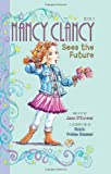 img - for Fancy Nancy: Nancy Clancy Sees the Future book / textbook / text book