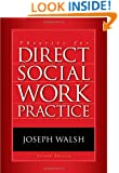 Theories for Direct Social Work Practice (SW 390N 2-Theories of Social Work Practice)