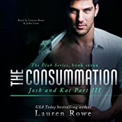 The Consummation: Josh and Kat, Part III: The Club, Book 7 | Lauren Rowe