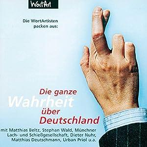 Die WortArtisten packen aus: Die ganze Wahrheit über Deutschland Hörspiel