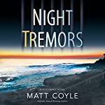 Night Tremors | Matt Coyle