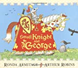 Ronda Armitage Small Knight and George: Small Knight and George