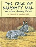 The Tale of Naughty Mal and Other Donkey Stories.