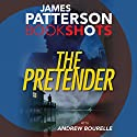 The Pretender Audiobook by James Patterson, Andrew Bourelle Narrated by Graham Halstead