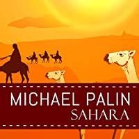 Sahara Hörbuch von Michael Palin Gesprochen von: Michael Palin
