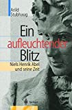 img - for Ein aufleuchtender Blitz: Niels Henrik Abel und seine Zeit (German Edition) by Arild Stubhaug (2003-05-21) book / textbook / text book