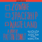 Zombie Spaceship Wasteland: A Book by Patton Oswalt | Patton Oswalt
