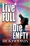 Live Full, Die Empty