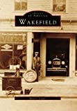 img - for Wakefield, RI (IMG) (Images of America) book / textbook / text book
