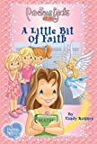 A Little Bit of Faith: Book One Soft Cover (Precious Girls Club)