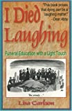 I Died Laughing: Funeral Education with a Light Touch