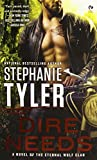 Dire Needs: A Novel of the Eternal Wolf Clan by Stephanie Tyler