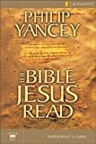The Bible Jesus Read Participant's Guide (0310241855) by Yancey, Philip