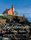 img - for Lighthouses of the Great Lakes: Your Guide to the Region's Historic Lighthouses book / textbook / text book