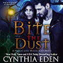 Bite the Dust: Blood and Moonlight, Book 1 Hörbuch von Cynthia Eden Gesprochen von: Sophie Eastlake