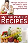"HCG Recipes. ""MY HCG Phase 2 Recipes""..."