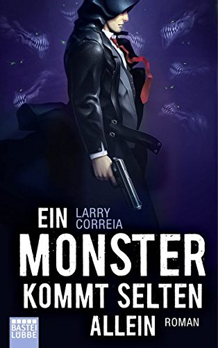 Correia, Larry: Ein Monster kommt selten allein